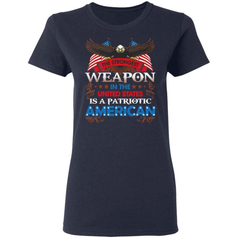 The Strongest Weapon In The United States Is A Patriotic American Print On Back Only T-Shirt