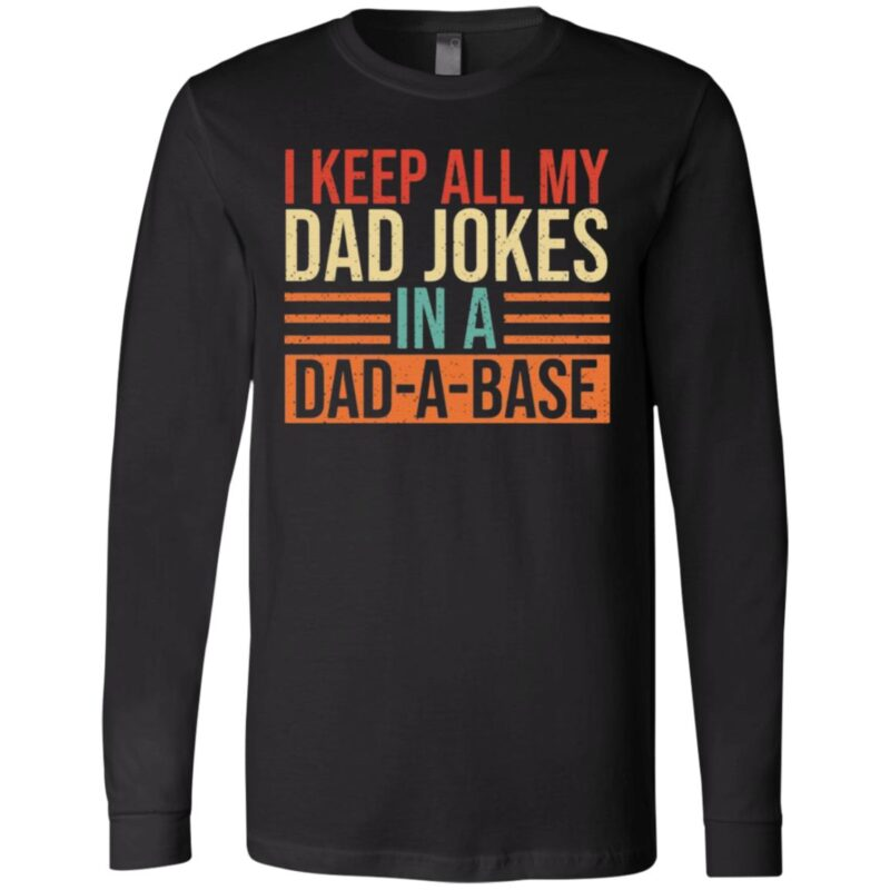 Keep All My Dad Jokes In A Dad A Base T-Shirt