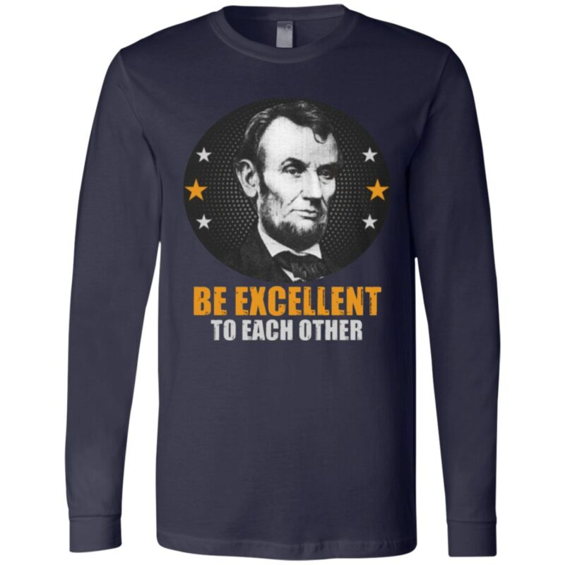 Abraham Lincoln Be Excellent to Each Other T-Shirt