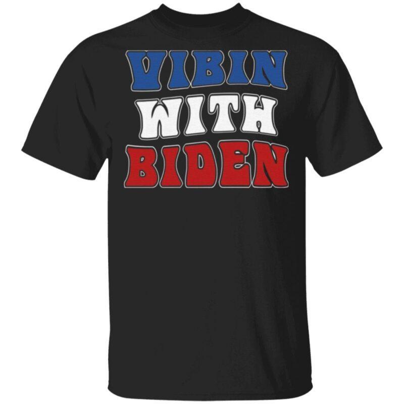 Vibin With Biden T-shirt