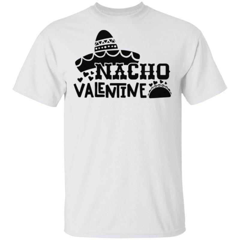 Nacho Valentine T Shirt