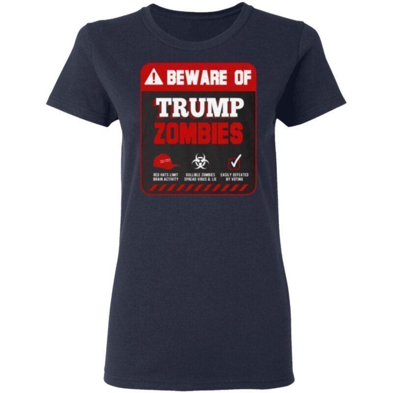 Beware of Trump Zombie – Trump Not My President Biden Harris 2021 T-Shirt