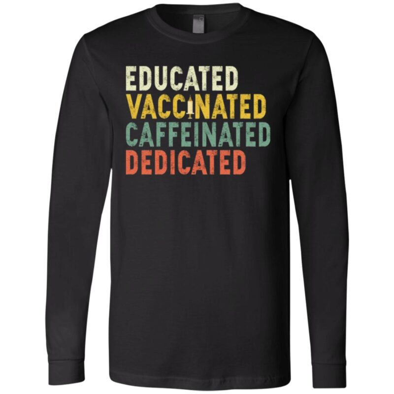 Educated Vaccinated Caffeinated Dedicated Retro T-Shirt