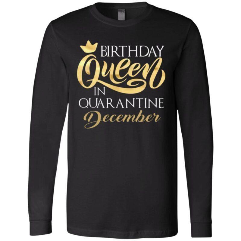 Birthday Queen In Quarantined December T-Shirt