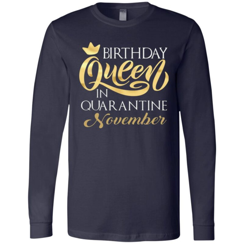 Birthday Queen In Quarantined November T-Shirt