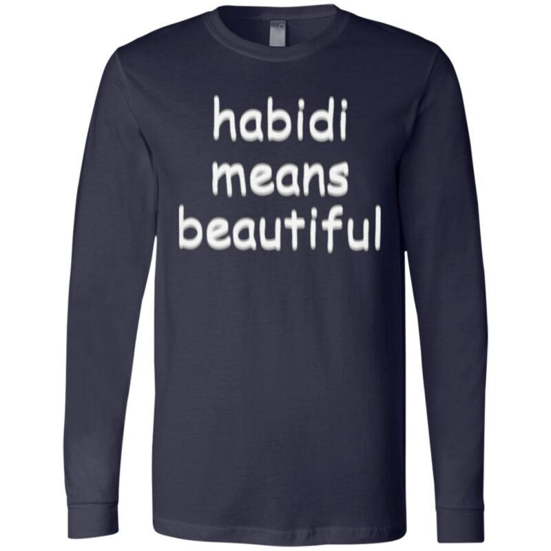 Habibi Means Beautiful T Shirt