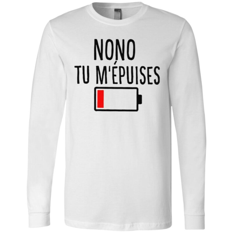 Nonon Tu M' Epuises T Shirt