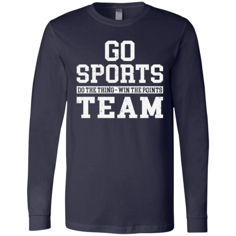 Go Sports Do The Thing Win The Points Team T Shirt