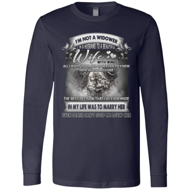 I'm Not A Widower I'm A Husband To Wife With Wings Print On Back Only T-Shirt