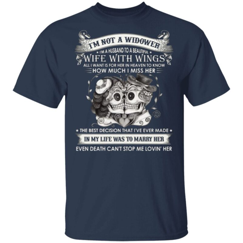 I'm Not A Widower I'm A Husband To A Beautiful Wife With Wings Print On Back T-Shirt