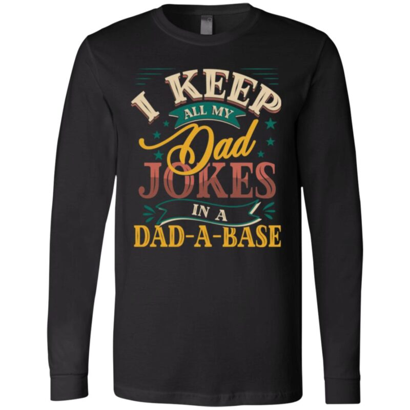 I Keep All My Dad Jokes In A Dad A Base Vintage T-Shirt