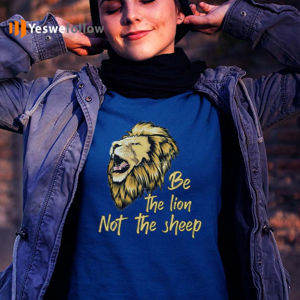 Be-The-Lion-Not-The-Sheep-TShirt