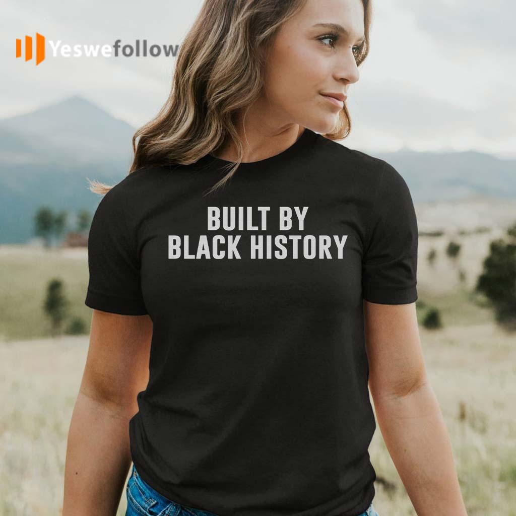 Built-By-Black-History-T-Shirts