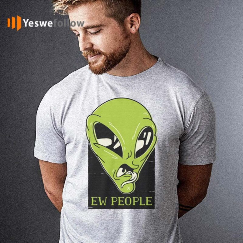 Ew-People-Aliens-T-Shirts