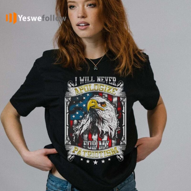 I-Will-Never-Apologize-For-My-Patriotism-American-Flag-T-Shirt