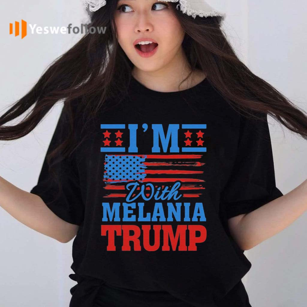 I'm-with-Melania-Trump-Pro-Trump-T-Shirts