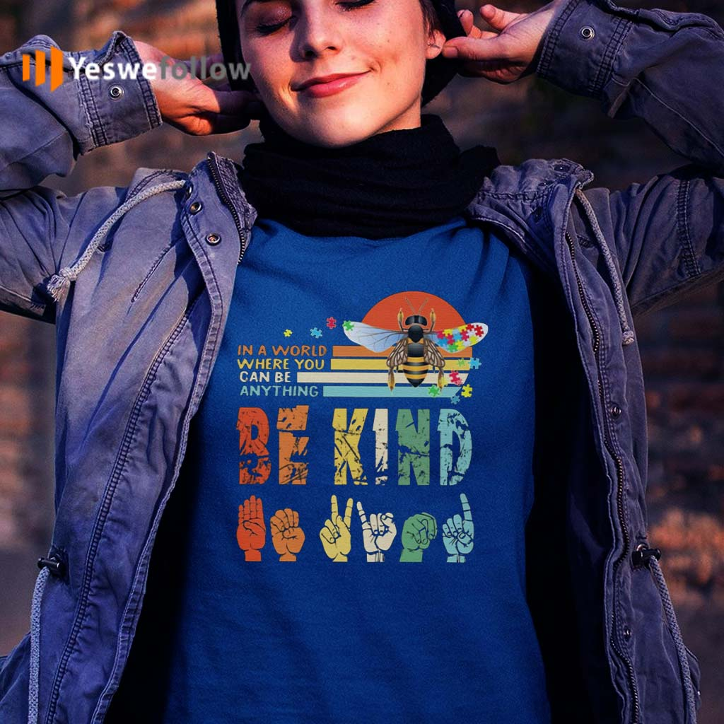 In-A-World-Where-You-Can-Be-Anything-Be-Kind-T-Shirt