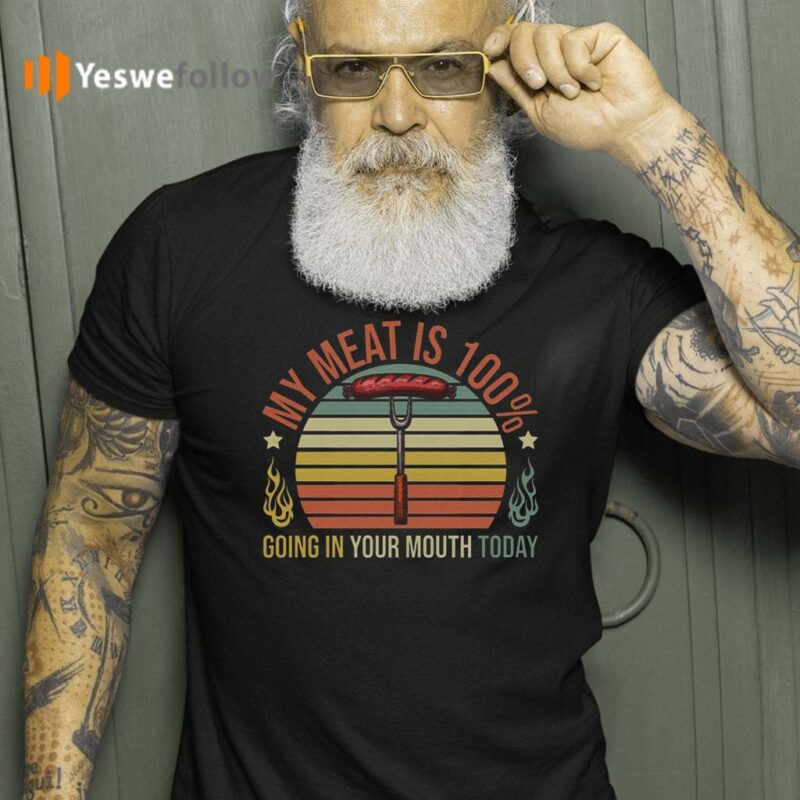 My-Meat-Is-100%-Going-to-Your-Mouth-Today-Vintage-Retro-T-Shirts