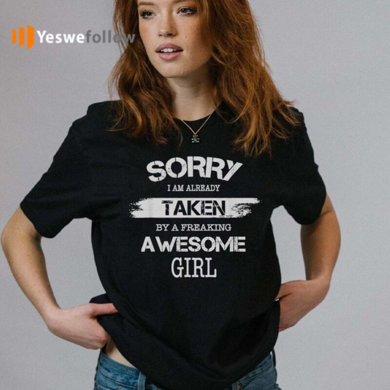 Sorry-I-Am-Already-Taken-By-A-Freaking-Awesome-Girl-T-Shirt