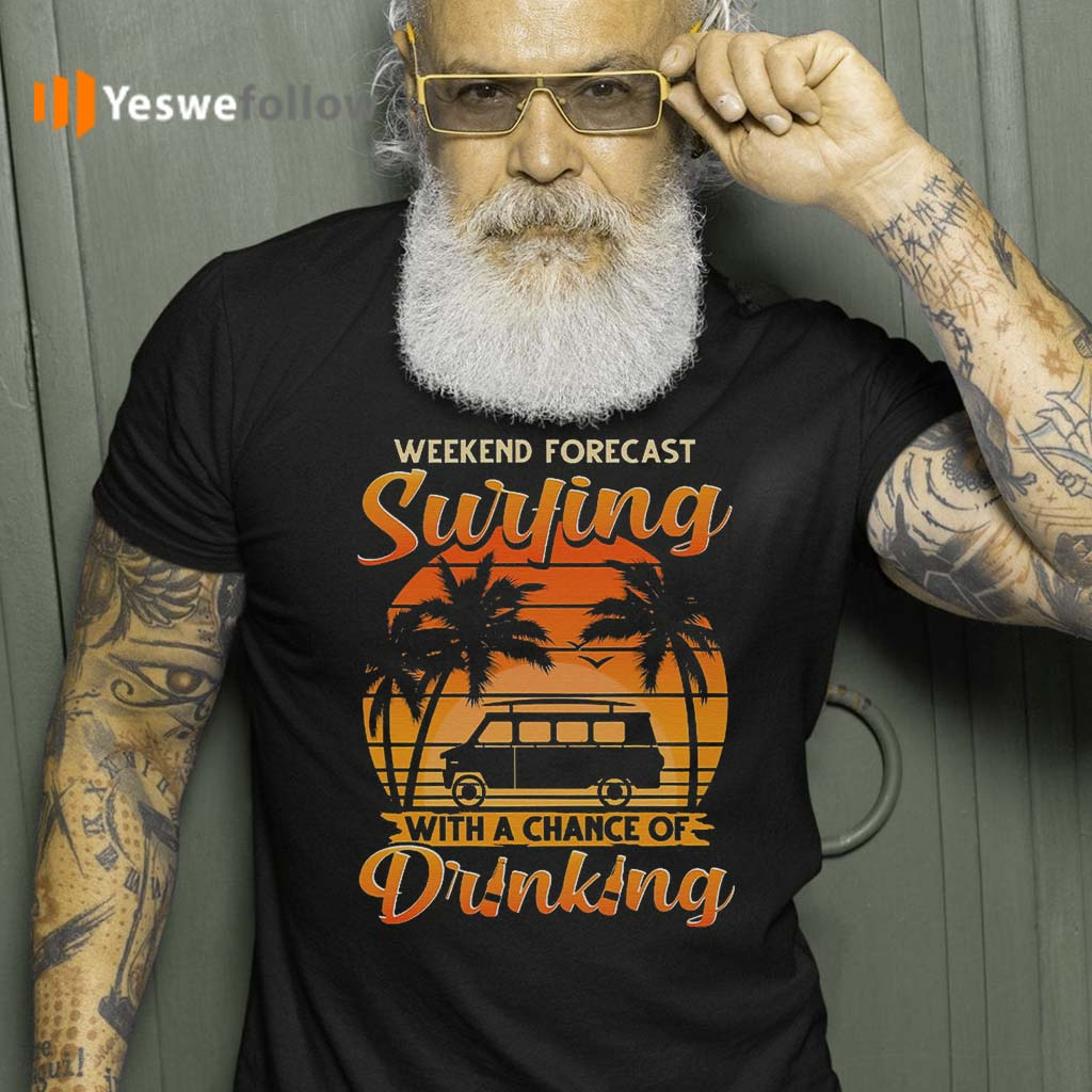 Weekend-Forecast-Surfing-With-A-Chance-Of-Drinking-Vintage-Tee-Shirts