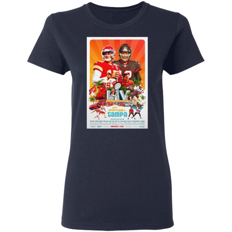 Kansas City Chiefs vs Tampa Bay Buccaneers Super Bowl Lv once upon a time in Tampa 2021 t shirt