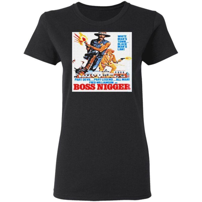 Boss Nigger T Shirt