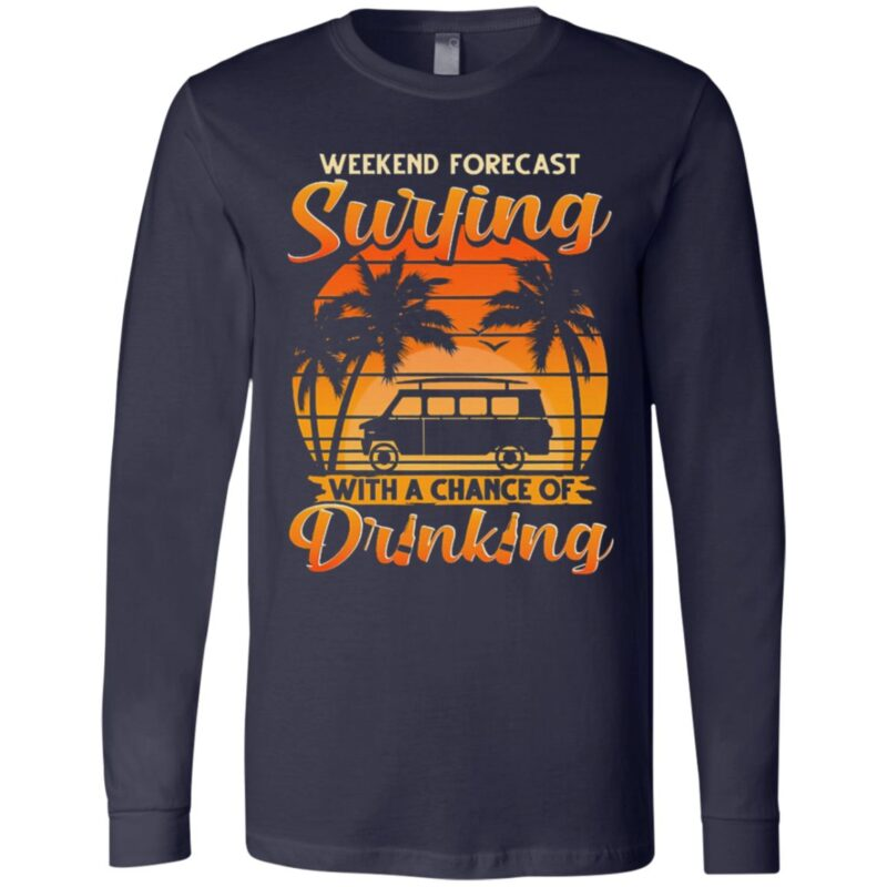 Weekend Forecast Surfing With A Chance Of Drinking Vintage Tee Shirt