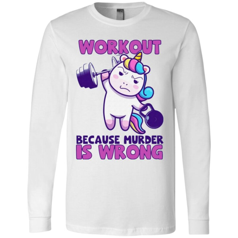 Workout Because Murder Is Wrong Unicorn Fitness T-Shirt