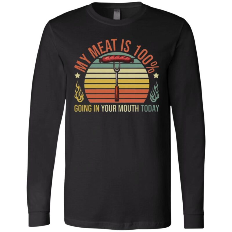 My Meat Is 100% Going to Your Mouth Today Vintage Retro T-Shirt