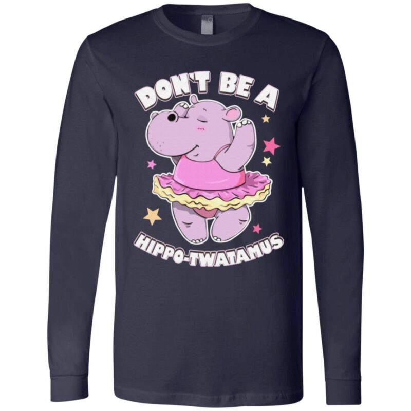 Don't Be A Hippo-Twatamus Funny Womens T-Shirt