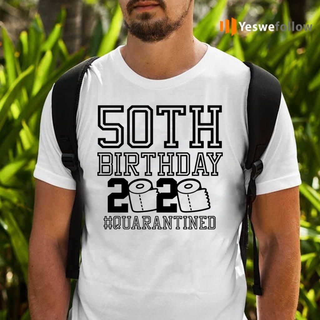 50th Birthday Quarantined TeeShirt