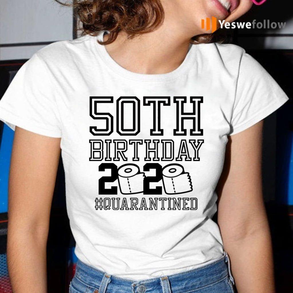 50th Birthday Quarantined TeeShirts