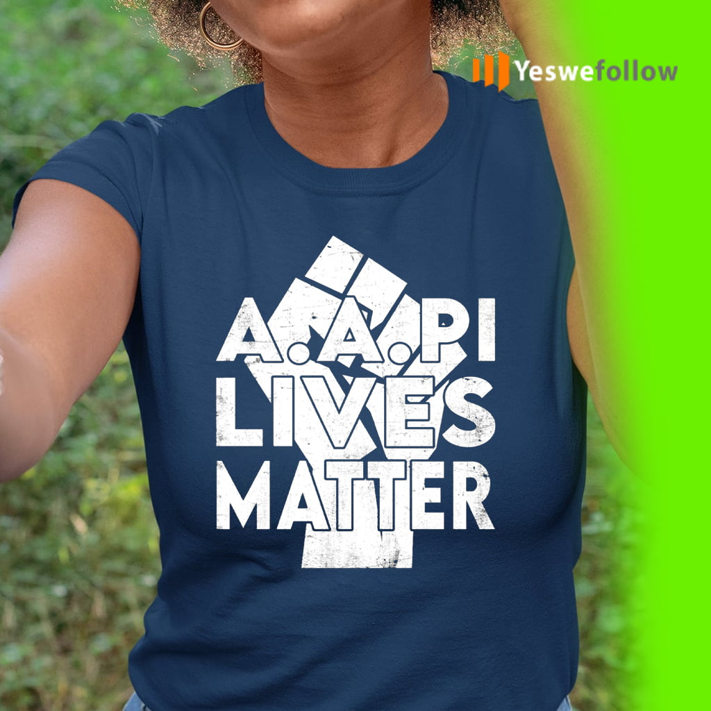 AAPI Lives Matter Stop Hate Crimes Support Anti Asian Racism 2021 T-Shirt