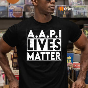AAPI Lives Matter Stop Hate Crimes Support Anti Asian Racism Shirt