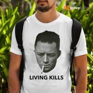 Albert Camus Living Kills Shirts