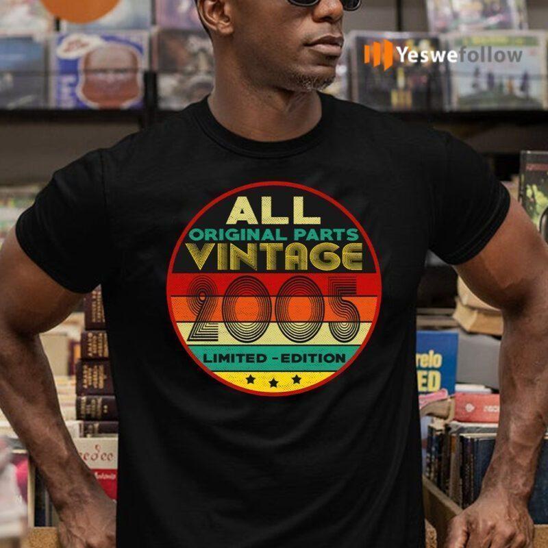 All Original Parts Vintage 2005 Limited Edition Shirts