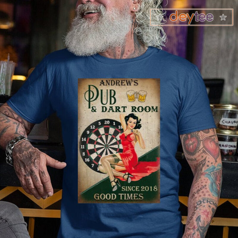 Andrew's Pug And Dart Room Since 2018 Good Times T-shirt