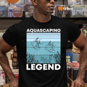 Aquascaping Legend Shirt