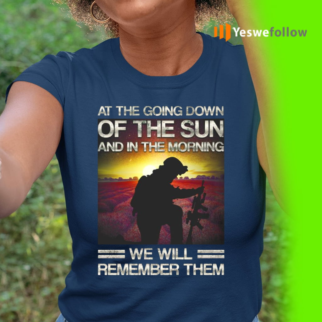 At The Going Down Of The Sun And In The Morning We Will Remember Them Shirts