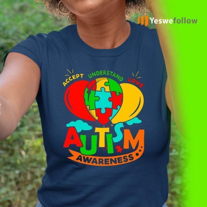 Autism Awareness Day 2021 Accept Understand Love Autism Awareness Balloon T-Shirt