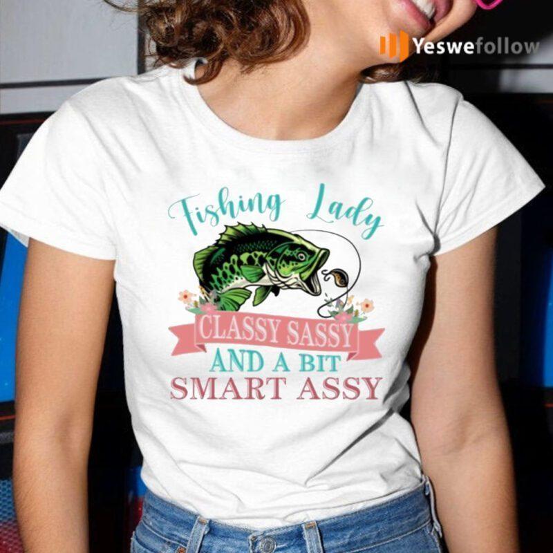 Bass Fishing Lady Classy Sassy And Bit Smart Assy Shirt