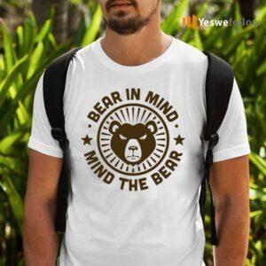 Bear In Mind - Mind The Bear TeeShirts