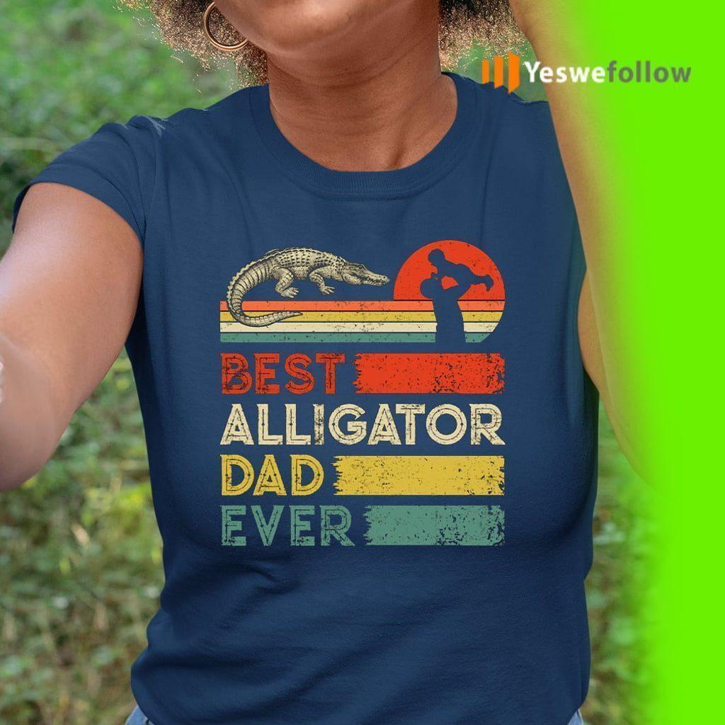 Best Alligator Dad Ever Animals Lover T-Shirt