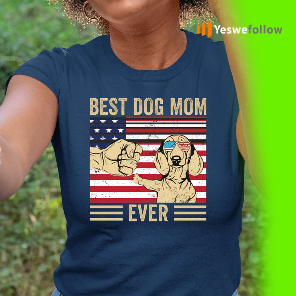 Best Dog Mom Ever Shirts
