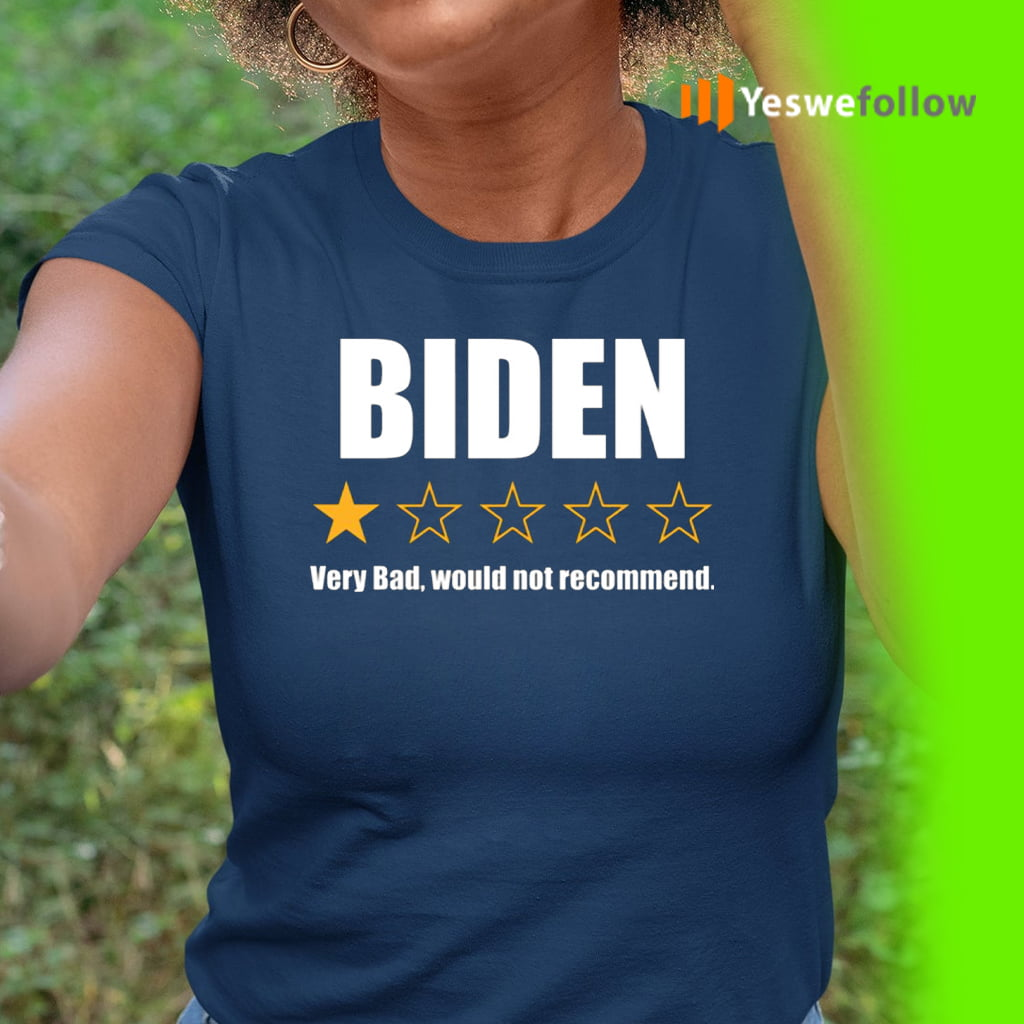 Biden 1 Star 2020 Very Bad Would Not Recommend Shirt