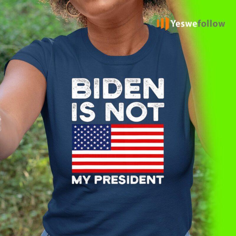 Biden Is Not My President Usa Patriotic Election Pro Trump American Flag shirt