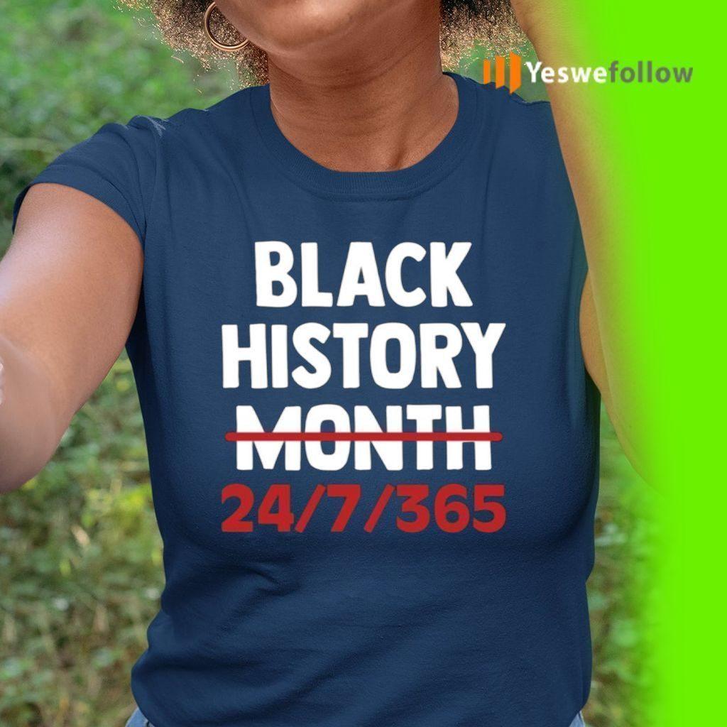 Black History Month 24 7 365 Shirt