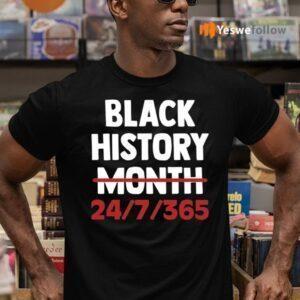 Black History Month 24 7 365 Shirts