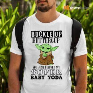 Buckle Up Buttercup Baby Yoda T Shirts