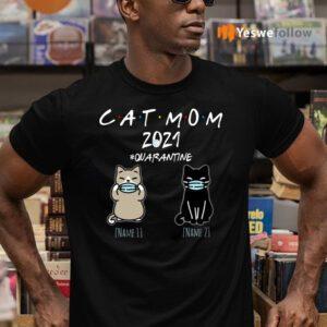 Cat Mom 2021 Quarantined Funny Kitty Face Mask TeeShirt